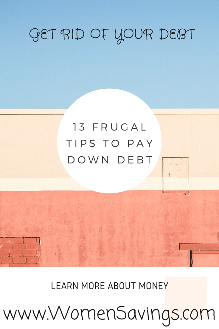 13 Frugal Tips to Eliminate your Debt Fast.