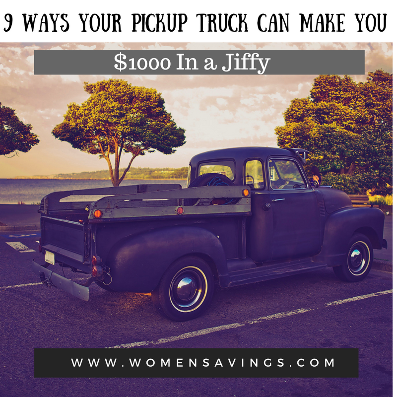 9 Ways Your Pickup Truck Can Make You $1000 In a Jiffy